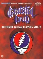 book cover of Authentic Guitar Classics Volume 2 by The Grateful Dead