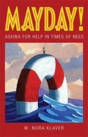 book cover of Mayday!: Asking for Help in Times of Need (BK Life (Paperback)) by M Nora Klaver
