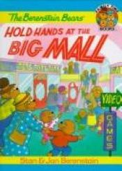 book cover of The Berenstain Bears Hold Hands at the Big Mall (Family Time) by Stan Berenstain