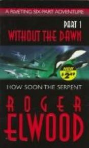 book cover of Without the Dawn (Without the Dawn) by Roger Elwood