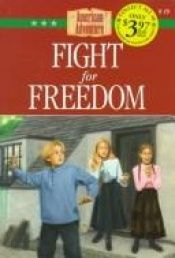 book cover of American Adventure: Fight for Freedom by Norma Jean Lutz