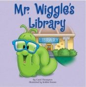 book cover of Mr. Wiggle's Library by Carol Thompson