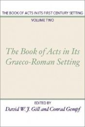 book cover of The Book of Acts in Its First Century Setting (Book of Acts in Its First Century Setting) by David W. J. Gill