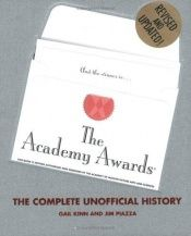 book cover of The Academy Awards: The Complete Unofficial History by Gail Kin