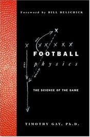 book cover of Football physics : the science of the game by Timothy Gay