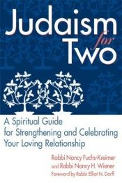 book cover of Judaism For Two: A Spiritual Guide for Strengthening and Celebrating Your Loving Relationship by Nancy Fuchs