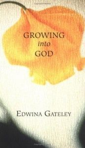book cover of Growing into God by Edwina Gateley