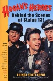 book cover of Hogan's Heroes : The Unofficial Companion by Brenda Scott Royce