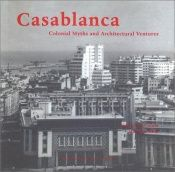 book cover of Casablanca : colonial myths and architectural ventures by Jean-Louis Cohen