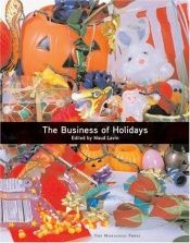 book cover of The Business of Holidays by Maud Lavin