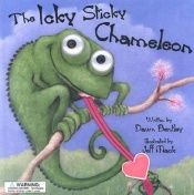 book cover of The icky sticky chameleon by Dawn Bentley