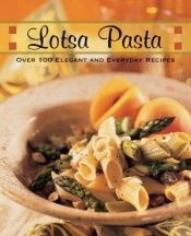 book cover of Lotsa Pasta: Over 100 Elegant and Everyday Recipes by Michele Jordan