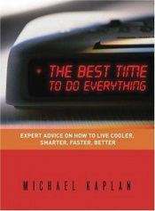 book cover of The Best Time to Do Everything by Michael Kaplan