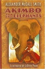 book cover of Akimbo and the Elephants (Akimbo) by Alexander McCall Smith