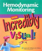 book cover of Hemodynamic Monitoring Made Incredibly Visual! (Incredibly Easy! Series) by Springhouse