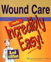 book cover of Wound care made incredibly easy, 2nd ed by Springhouse