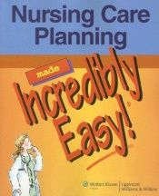 book cover of Nursing care planning made incredibly easy by Springhouse