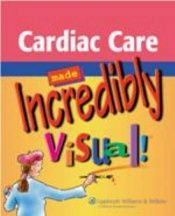 book cover of Cardiovascular Care Made Incredibly Visual! (Incredibly Easy! Series) by Springhouse