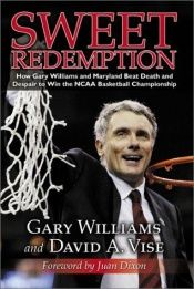 book cover of Sweet Redemption: How Gary Williams and Maryland Beat Death and Despair to Win the NCAA Basketball Championship by Gary Williams