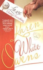 book cover of Love Changes Everything (Arabesque) by Karen White-Owens