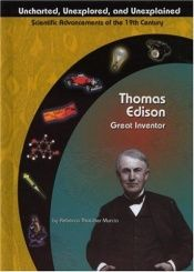 book cover of Thomas Edison: Great Inventor (Uncharted, Unexplored, and Unexplained) (Uncharted, Unexplored, and Unexplained) by Rebecca Thatcher Murcia