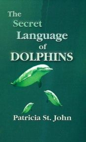 book cover of The Secret Language of Dolphins by Patricia St. John