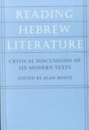book cover of Reading Hebrew Literature: Critical Discussions of Six Modern Texts (Tauber Institute for the Study of European Jewry S by author not known to readgeek yet