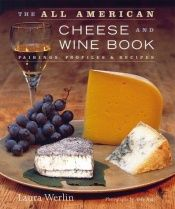 book cover of The All American Cheese and Wine Book by Laura Werlin
