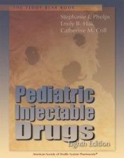 book cover of Teddy Bear Book: Pediatric Injectable Drugs (Teddy Bear Book) by Stephanie J. Phelps