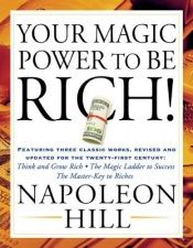 book cover of Your magic power to be rich! by Napoleon Hill