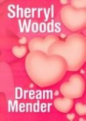 book cover of Dream mender by Sherryl Woods
