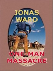 book cover of One-Man Massacre by Jonas Ward