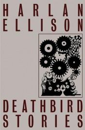 book cover of Deathbird Stories by Harlan Ellison
