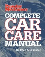 book cover of Popular Mechanics Complete Car Care Manual: Updated & Expanded by Popular Mechanics