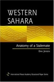book cover of Western Sahara: Anatomy Of A Stalemate (International Peace Academy Occasional Paper Series.) by Erik Jensen