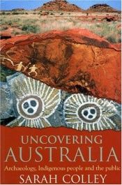 book cover of UNCOVERING AUSTRALIA PB by COLLEY S