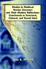 book cover of Models in Medieval Iberian literature and their modern reflections : convivencia as structural, cultural, and sexual ide by Juan Espadas