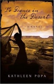 book cover of To Dance in the Desert by Kathleen Popa
