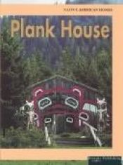 book cover of Plank House (Native American Homes) by Dolores A. Dyer