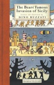 book cover of The Bears' Famous Invasion Of Sicily by Dino Buzzati|Lemony Snicket