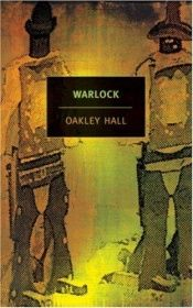 book cover of Warlock by Oakley Hall