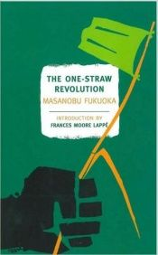 book cover of The One-Straw Revolution: An Introduction to Natural Farming by Masanobu Fukuoka