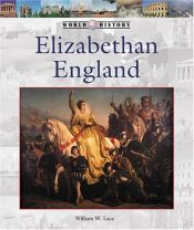 book cover of World History Series - Elizabethan England (World History Series) by William W. Lace