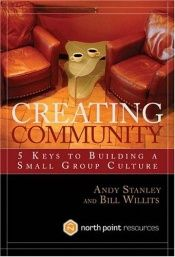 book cover of Creating Community: Five Keys to Building a Small Group Culture by Andy Stanley