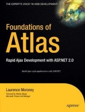book cover of Foundations of Atlas: Rapid Ajax Development with ASP.NET 2.0 by Laurence Moroney