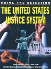 book cover of The United States Justice System (Crime and Detection) by Ellen Dupont
