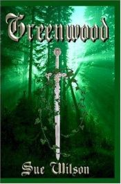 book cover of Greenwood by Sue Wilson