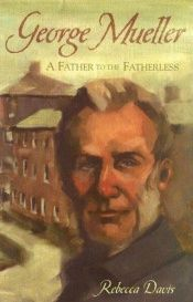 book cover of George Mueller: A Father To The Fatherless by Rebecca Davis