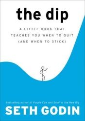 book cover of The Dip by Seth Godin