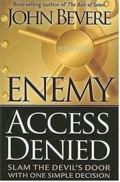 book cover of Enemy Access Denied: Slam the Door on the Devil With One Simple Decision by John Bevere